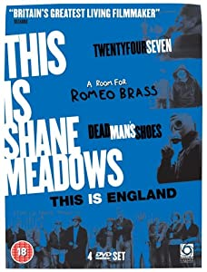 Shane Meadow's Collection (Twenty Four Seven, A Room for Romeo Brass, Dead Man's Shoes, This Is England) [DVD]