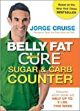 The Belly Fat Cure Sugar & Carb Counter: Discover which foods will melt up to...