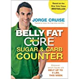 The Belly Fat Cure Sugar & Carb Counter: Discover which foods will melt up to 9 lbs. this weekby Jorge Cruise