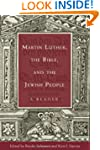 Martin Luther, the Bible, and the Jew...