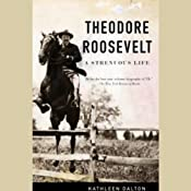 Theodore Roosevelt: A Strenuous Life | [Kathleen Dalton]