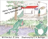 img - for Harry the Hungry Frog: Harry Ventures Out book / textbook / text book