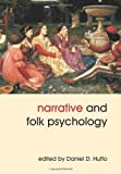 Narrative and Folk Psychology (Journal of Consciousness Studies)