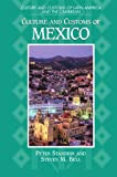 img - for Culture and Customs of Mexico (Culture and Customs of Latin America and the Caribbean) book / textbook / text book
