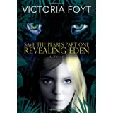 Revealing Eden (Save the Pearls Part One) ~ Victoria Foyt