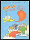 Babar Visits Another Planet (0394824296) by De Brunhoff, Laurent