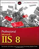 img - for By Kenneth Schaefer Professional Microsoft IIS 8 (1st Edition) book / textbook / text book