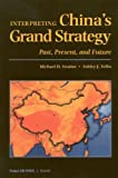Michael D. Swaine Interpreting China's Grand Strategy: Past, Present and Future (Project Air Force)