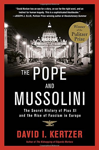 Download The Pope and Mussolini: The Secret History of Pius XI and the Rise of Fascism in Europe