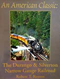 An American Classic, the Durango & Silverton Narrow Gauge Railroad