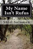 img - for My Name Isn't Rufus: A Boy's Struggle for A Father's Love book / textbook / text book