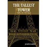 The Tallest Tower: Eiffel And The Belle Epoque ~ Joseph Harriss