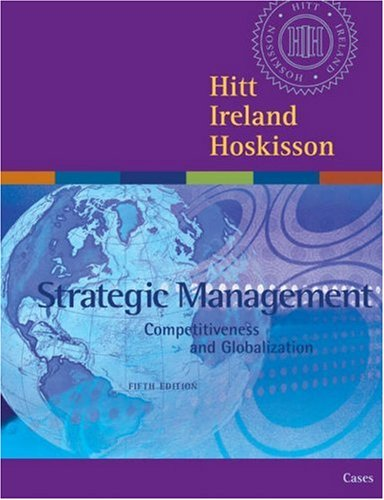 Strategic Management: Competitiveness and Globalization Cases