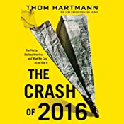The Crash of 2016: The Plot to Destroy America - and What We Can Do to Stop It | [Thom Hartmann]