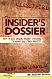 The Insiders Dossier: How To Use Legal Insider Trading To Make Big Stock Profits