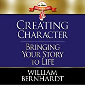 Creating Character: Bringing Your Story to Life: Red Sneaker Writers Books, Volume 2 | [William Bernhardt]