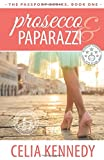 Prosecco & Paparazzi (The Passport Series) (Volume 1)