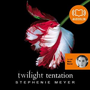 Tentation (Twilight 2) | Livre audio