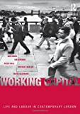 img - for Working Capital: Life and Labour in Contemporary London book / textbook / text book