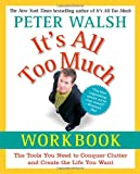 Image of It's All Too Much Workbook: The Tools You Need to Conquer Clutter and Create the Life You Want