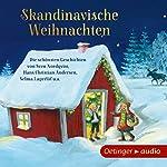 Skandinavische Weihnachten: Die schönsten Geschichten von Sven Nordqvist, Hans Christian Andersen, Selma Lagerlöf u.a. | Sven Nordqvist,Hans Christian Andersen