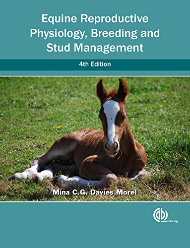 Equine Reproductive Physiology, Breeding and Stud Management, by Mina C. G. Davies Morel