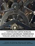 img - for ... Expositio officiorum ecclesiae Georgio Arbelensi vulgo adscripta Volume 2 (Syriac Edition) book / textbook / text book
