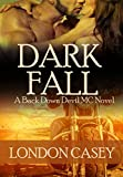 DARK FALL (A Back Down Devil MC Romance Novel) (Back Down Devil MC series Book 3)