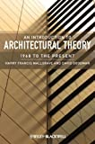 An Introduction to Architectural Theory: 1968 to the Present (1405180625) by Mallgrave, Harry Francis