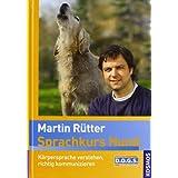 """Sprachkurs Hund mit Martin R�tter: K�rpersprache verstehen, richtig kommunizierenvon """"Martin R�tter"""""""