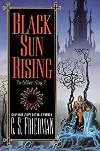 Black Sun Rising: The Coldfire Trilogy, Book One by C.S. Friedman ebook deal