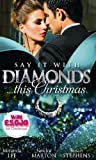 Miranda Lee Say it with Diamonds...this Christmas: The Guardian's Forbidden Mistress / The Sicilian's Christmas Bride / Laying Down the Law
