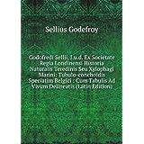 Godofredi Sellii, J.u.d. Ex Societate Regia Londinensi Historia Naturalis Teredinis Seu Xylophagi Marini: Tubulo-conchoidis...