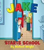 Jake Starts School (0312608845) by Wright, Michael