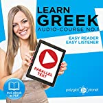 Learn Greek - Easy Reader - Easy Listener Parallel Text Audio Course No. 1    Polyglot Planet