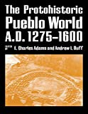 img - for The Protohistoric Pueblo World, A.D. 1275-1600 book / textbook / text book