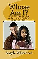 Whose Am I?