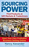 img - for Sourcing Power: Find Products at Gift Markets & Tradeshows - Start Your Own Profitable Business Online book / textbook / text book