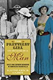 img - for The Prettiest Girl on Stage Is a Man: Race and Gender Benders in American Vaudeville book / textbook / text book