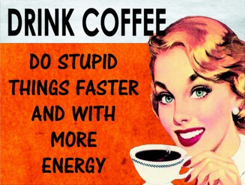 MOUSE MAT 4136 DRINK COFFEE DO STUPID THINGS FASTER AND WITH MORE ENERGY FUNNY QUALITY FUN MOUSE MAT