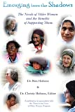 img - for Emerging from the Shadows: The Needs of Older Women and the Benefits of Supporting Them book / textbook / text book