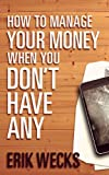How to Manage Your Money When You Dont Have Any