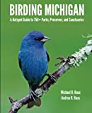 img - for Birding Michigan: A Hotspot Guide to 750+ Parks, Preserves, and Sanctuaries book / textbook / text book