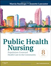 Public Health Nursing Population Centered Health Care in the Community by Marcia Stanhope RN DSN FAAN