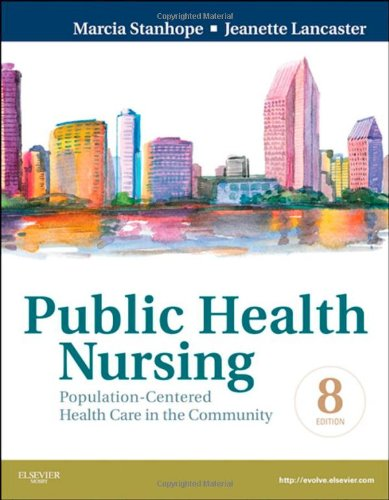 Public Health Nursing: Population-Centered Health Care in the...