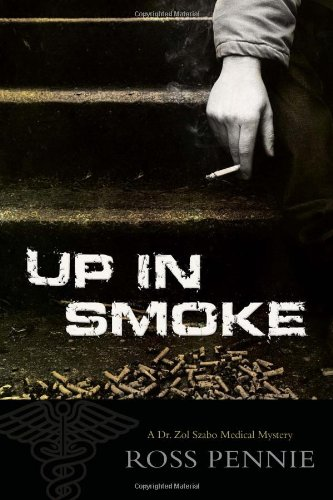 Up in Smoke: A Dr. Zol Szabo Medical Mystery
