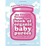 Truuuly Scrumptious Book of Organic Baby Purees: Delicious home-cooked food for your babyby Topsy Fogg