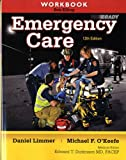 Workbook for Emergency Care (0132375346) by Limmer EMT-P, Daniel J.