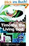 TIMOTHY, THE LIVING GOD (THE MURKMYRE...