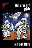 Die drei Fragezeichen-Kids, Bd.36 : Mission Mars - Boris Pfeiffer